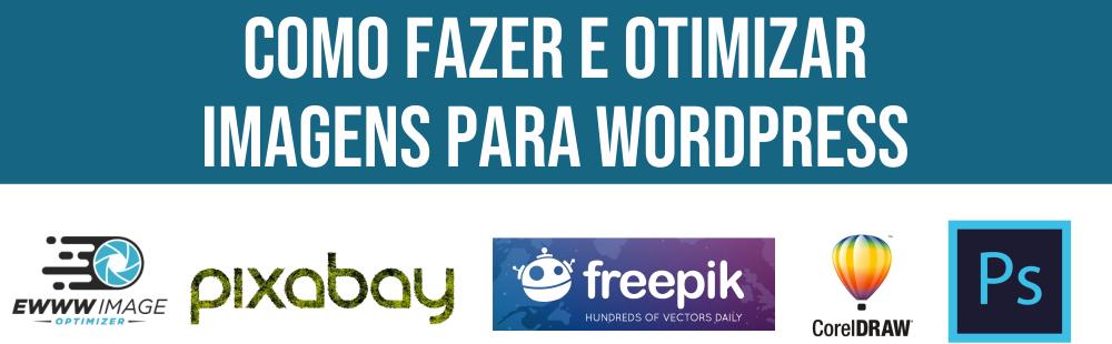 Como FAZER e OTIMIZAR imagens WordPress