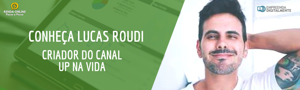 Lucas Roudi criador do canal up na vida e do curso renda online