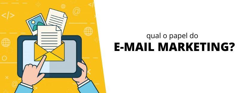 qual o papel do email marketing