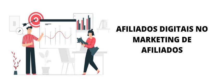 Afiliados digitais no marketing de afiliados