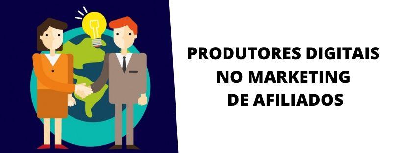 Produtores digitais no marketing de afiliados