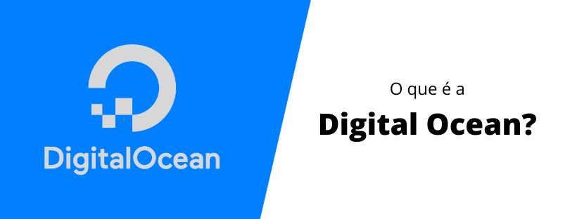 o-que-é-a-digital-ocean